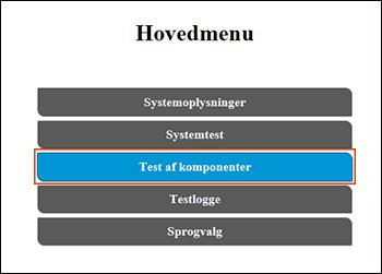 Valg af Komponenttest i hovedmenuen