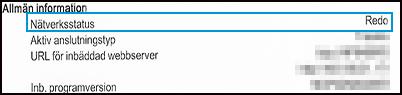 I avsnittet Allmän information visas nätverksstatusen som Klar